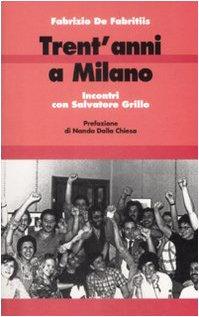 9788886769303: Trent'anni a Milano. Incontri con Salvatore Grillo