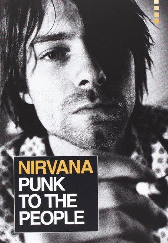 9788886784009: Nirvana. Punk to the people. Catalogo della mostra (Bologna, 12 dicembre 2013-31 gennaio 2014)