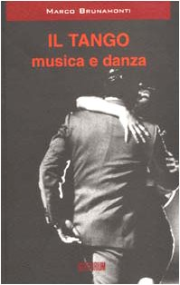 9788886784207: Il tango. Musica e danza
