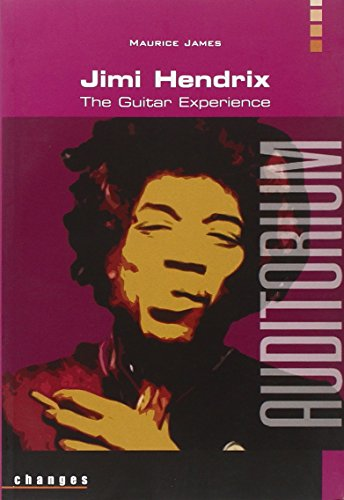 Jimi Hendrix. The guitar experience