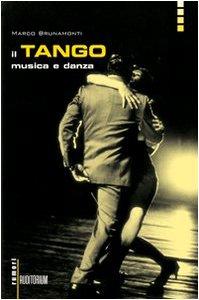 9788886784641: Il tango, musica e danza