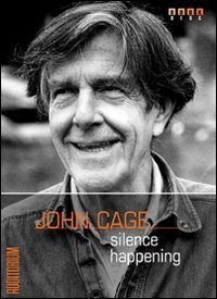 9788886784689: John Cage: Silence Happening