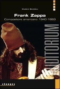 9788886784726: Frank Zappa. Compositore americano 1940-1993
