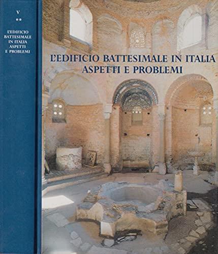 9788886796071: L'edificio battesimale in Italia. Aspetti e problemi