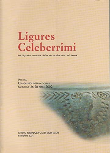 9788886796149: Ligures celeberrimi. La Liguria interna nella seconda età del ferro (Collezione monografie preist. e archeol.)