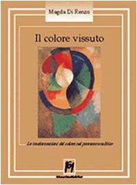Il colore vissuto. Le trasformazioni del colore nel processo analitico: Magda Di Renzo