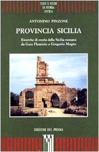 9788886808101: Provincia Sicilia. Ricerche di storia della Sicilia romana da Gaio Flaminio a Gregorio Magno