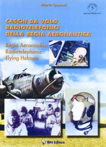 Caschi da volo radiotelefonici della regia aeronautica: Alberto Spaziani