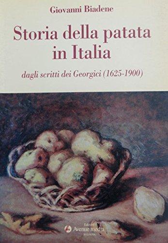 9788886817035: Storia della patata in Italia: Dagli scritti dei georgici, 1625-1900 (Italian Edition)