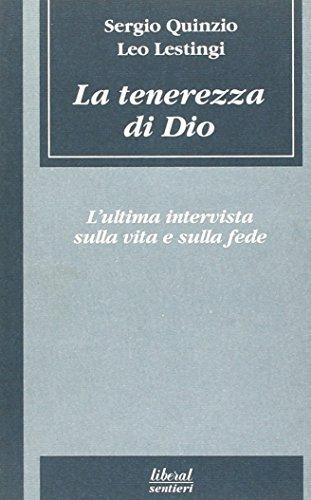 9788886838139: La tenerezza di Dio: [l'ultima intervista sulla vita e sulla fede] (Liberalsentieri) (Italian Edition)