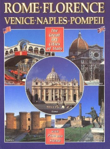 9788886843454: The Great Art Cities of Italy: Rome, Florence, Venice, Naples & Pompeii