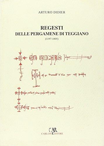 I regesti delle pergamene di Teggiano (1197-1805).: Didier, Arturo