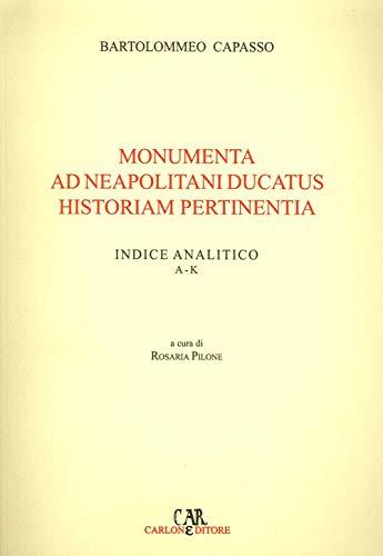 Monumenta ad Neapolitani ducatus historiam pertinentia.: Capasso,Bartolomeo.