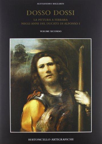 9788886868037: Dosso Dossi. La pittura a Ferrara negli anni del Ducato di Alfonso I