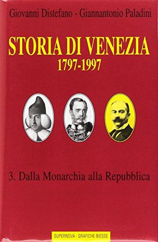 Storia di Venezia (1797-1997). Vol. 3: Dalla monarchia alla Repubblica.: Distefano, Giovanni ...