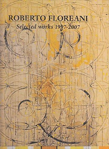 Roberto Floreani. Selected works 1997- 2007: Wolbert Klaus, Feierabend