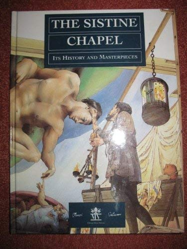 9788886921756: The Sistine Chapel- Its History and Masterpieces