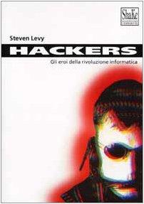 Hackers. Gli eroi della rivoluzione informatica (8886926979) by [???]