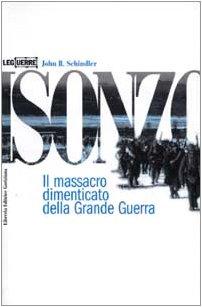 9788886928540: Isonzo. Il massacro dimenticato della grande guerra (Le guerre)