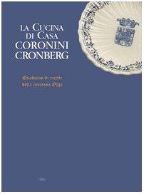 9788886928670: La cucina di casa Coronini Cronberg. Quaderno di ricette della contessa Olga