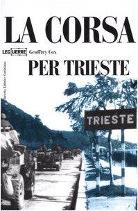 La corsa per Trieste (9788886928878) by [???]