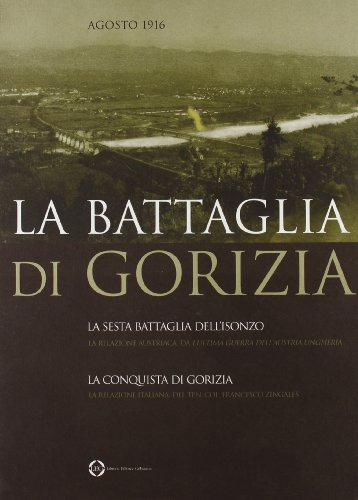 9788886928939: La battaglia di Gorizia. Agosto 1916