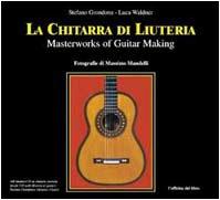 9788886949187: La chitarra di liuteria. Masterpieces of guitar making. Con CD Audio