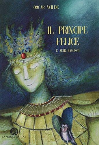 9788886963282 Il Principe Felice E Altri Racconti Narrativa
