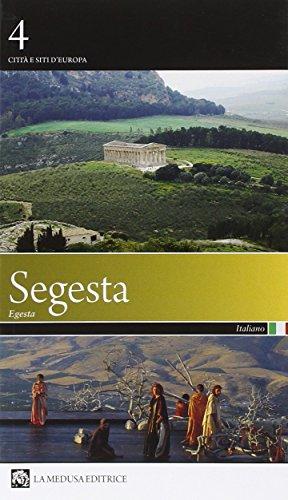 9788886963428: Segesta. Storia, cultura, arte, archeologia (Città e siti d'Europa)
