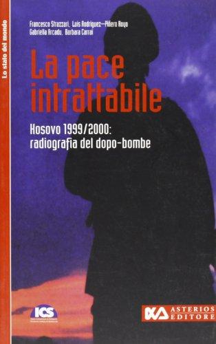 Kosovo 1999-2000: la pace intrattabile. Radiografia del: F. Strazzari