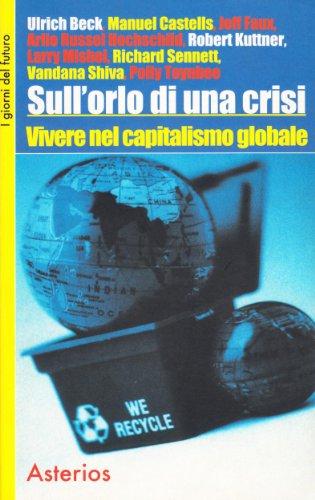 9788886969697: Sull'orlo di una crisi. Vivere nel capitalismo globale