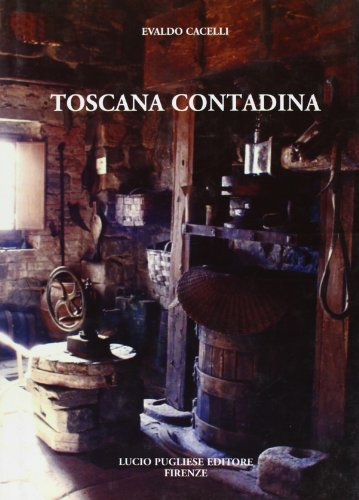 Toscana contadina.: Cacelli,E.