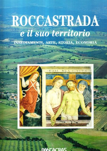 Roccastrada e il suo territorio. Insediamenti, arte, storia, economia.: aa.vv.