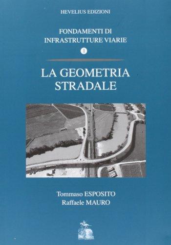9788886977319: Fondamenti di infrastrutture viarie vol. 1 - La geometria stradale