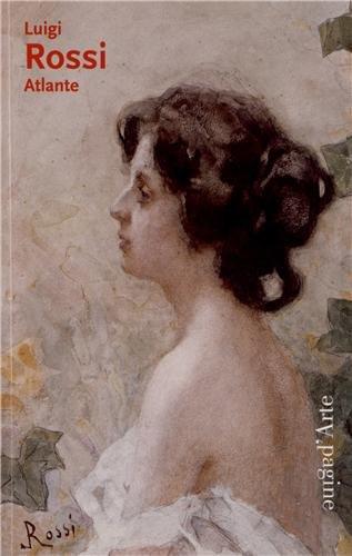 9788886995580: Luigi Rossi 1853-1923. Atlante. Ediz. illustrata