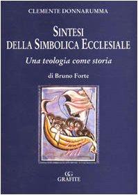 9788887005752: Sintesi della simbolica ecclesiale. Una teologia come storia di Bruno Forte