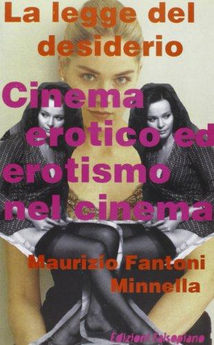 9788887011142: La legge del desiderio. Cinema erotico ed erotismo nel cinema