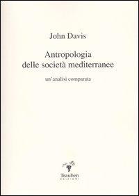 9788887013030: Antropologia delle società mediterranee. Un'analisi comparata