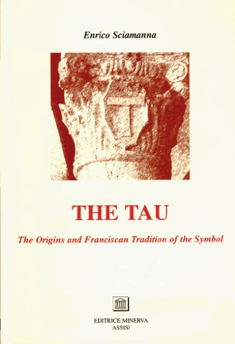 9788887021745: The Tau: The Origins and Franciscan Tradition of the Symbol