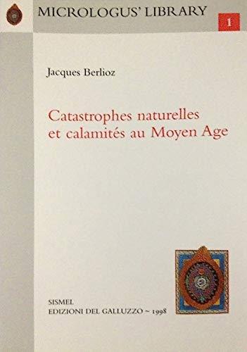 Catastrophes naturelles et calamites au Moyen Age: Berlioz, Jacques