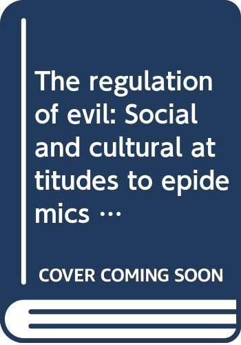 The Regulation of Evil: Social and Cultural: Agostino Paravicini Bagliani