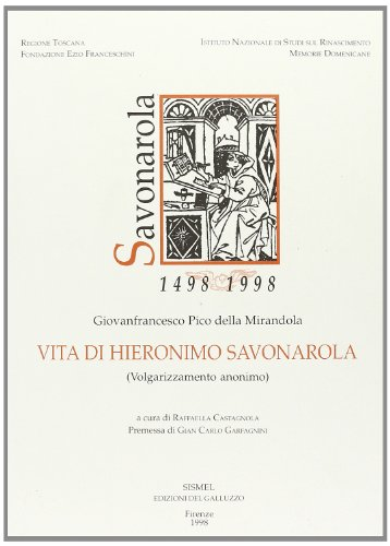 Vita di Hieronimo Savonarola. Volgarizzamento anonimo.: Pico della Mirandola,Giovanfrancesco.