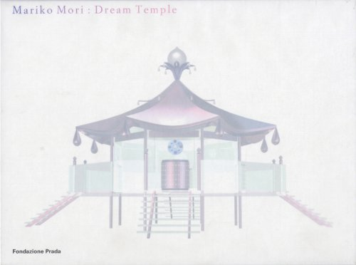 Mariko Mori - Dream Temple: Germano Celant