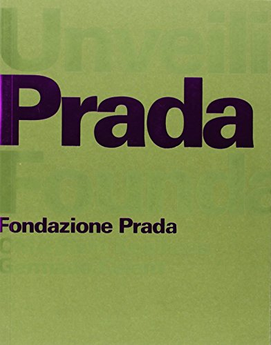 9788887029420: Unveiling the Prada Foundation: OMA/Rem Koolhaas