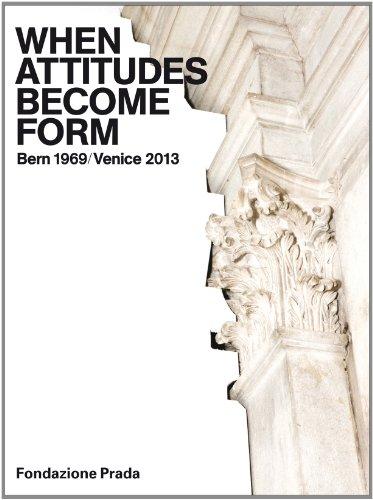 9788887029550: When attitudes become form. Bern 1969/Venice 2013. Ediz. illustrata