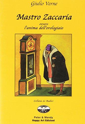 9788887031485: Mastro Zaccaria ovvero l'anima dell'orologiaio