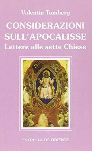 Considerazioni sull'apocalisse. Lettere alle sette Chiese (9788887037128) by Valentin. Tomberg