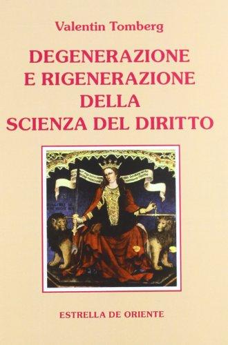 Degenerazione e rigenerazione della scienza del diritto (9788887037258) by Valentin. Tomberg