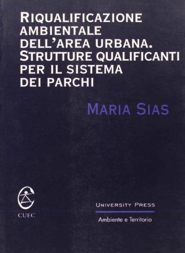 9788887088922: Riqualificazione ambientale dell'area urbana. Strutture qualificanti per il sistema dei parchi