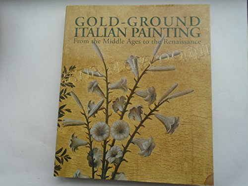 9788887090826: Gold-Ground Italian Painting: From the Middle Ages to the Renaissance